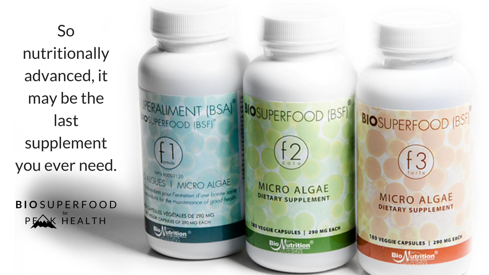 BioSuperfood bio-algae concentrates are so nutritionally advanced, they may be the last supplement you ever need.